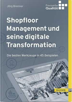 Shopfloor Management und seine digitale Transformation