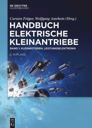 Handbuch Elektrische Kleinantriebe. Band 1.